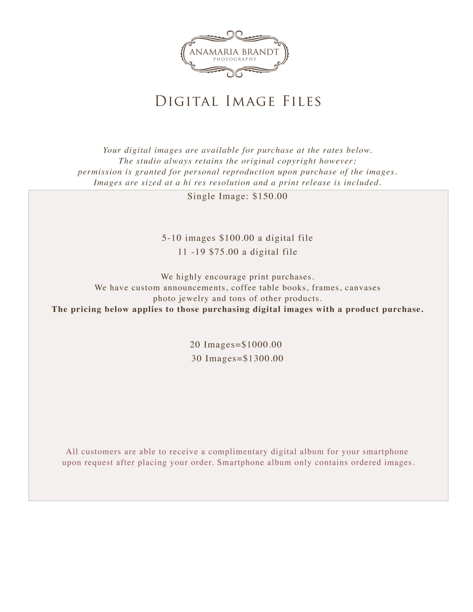 This pricing is for those choosing to buy digital images after paying the session